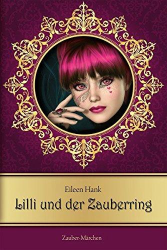 9783957161031: Lilli und der Zauberring: Zauber-M�rchen