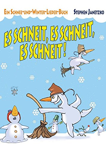 Es schneit, es schneit, es schneit! - Ein Schnee-und-Winter-Lieder-Buch: Stephen Janetzko