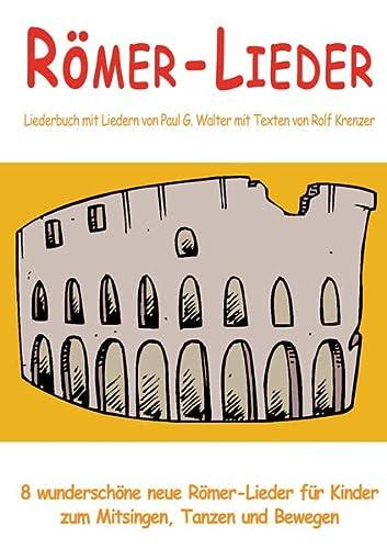 Römer-Lieder - 8 wunderschöne neue Römer-Lieder für: Rolf Krenzer; Paul