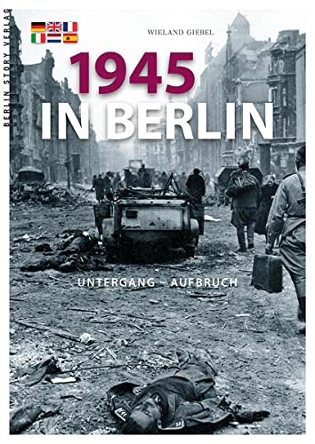 9783957230010: 1945 in Berlin: Untergang und Aufbruch