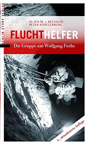 9783957230133: Fluchthelfer: Die Gruppe um Wolfgang Fuchs