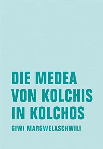 Die Medea von Kolchis in Kolchos: Giwi Margwelaschwili