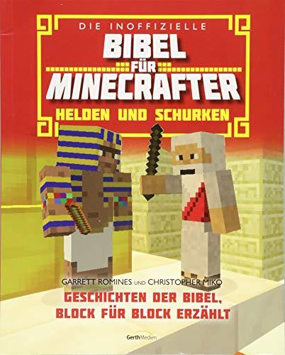 Die inoffizielle Bibel für Minecrafter: Helden und Schurken : Geschichten der Bibel, Block für Block erzählt - Garrett Romines