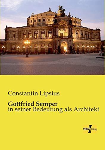 Gottfried Semper (Paperback): Constantin Lipsius