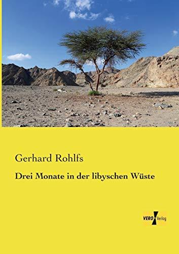 Drei Monate in Der Libyschen Wuste (Paperback): Gerhard Rohlfs