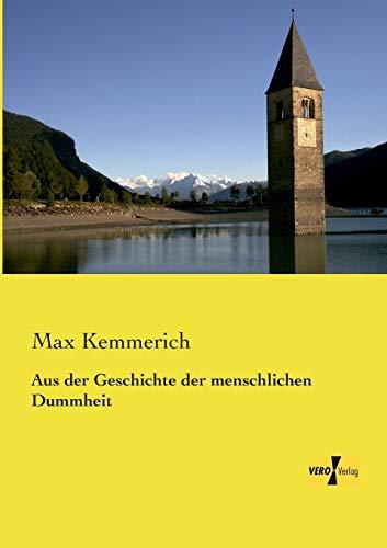 9783957381774: Aus der Geschichte der menschlichen Dummheit (German Edition)
