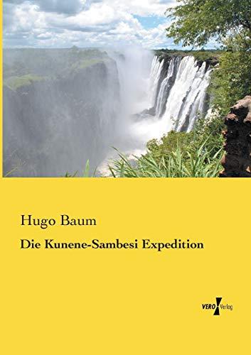 Die Kunene-Sambesi Expedition: Hugo Baum