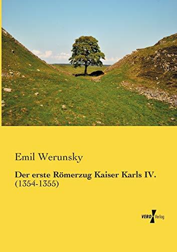 9783957384966: Der erste Roemerzug Kaiser Karls IV.: (1354-1355) (German Edition)