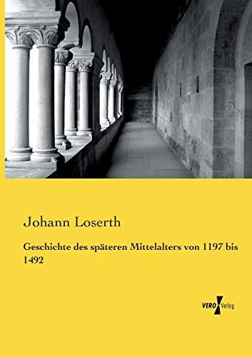 9783957385055: Geschichte des spaeteren Mittelalters von 1197 bis 1492 (German Edition)