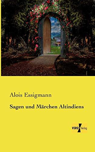 Sagen und Maerchen Altindiens, Band 2 Alois Essigmann
