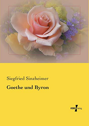 9783957387738: Goethe und Byron (German Edition)