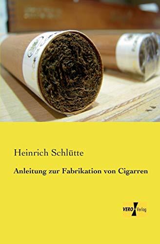 9783957387745: Anleitung Zur Fabrikation Von Cigarren