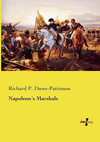 Napoleon's Marshals: Dunn-Pattinson, Richard P.