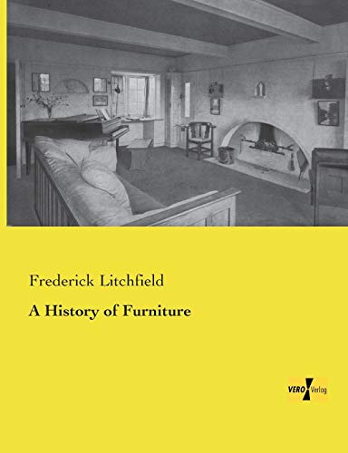 A History of Furniture (Paperback): Frederick Litchfield
