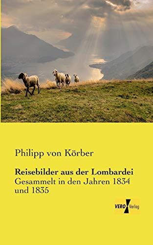 9783957388780: Reisebilder Aus Der Lombardei