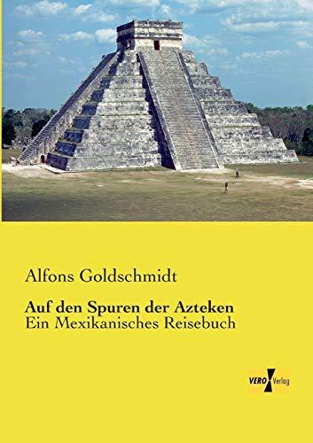 9783957389091: Auf Den Spuren Der Azteken
