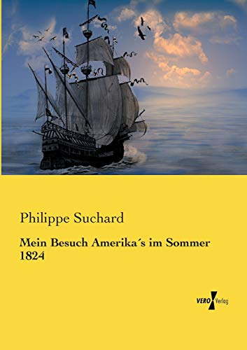 Mein Besuch Amerikas Im Sommer 1824 (Paperback): Philippe Suchard