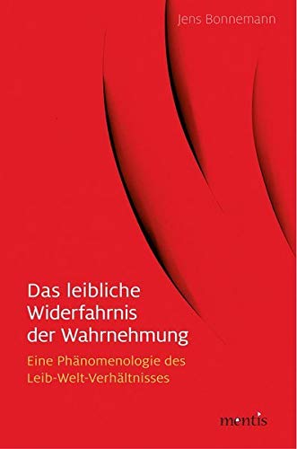 Das leibliche Widerfahrnis der Wahrnehmung: Jens Bonnemann