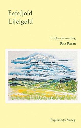 9783957443229: Eefeljold - Eifelgold: Haikus im Eifeler Dialekt geschrieben und ins Hochdeutsche übersetzt