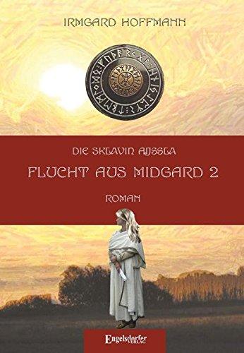 Die Sklavin Aijssla: Flucht aus Midgard 2: Hoffmann, Irmgard