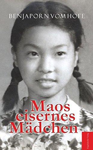 9783957445209: Maos eisernes M�dchen: Bew�hrungsprobe in den Wirren der Kulturrevolution in meiner Pekinger Schule