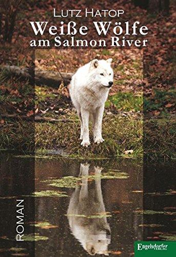 9783957445445: Weiße Wölfe am Salmon River