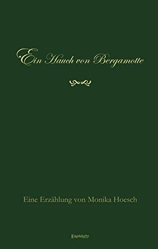 9783957447470: Ein Hauch von Bergamotte: Eine Erzählung