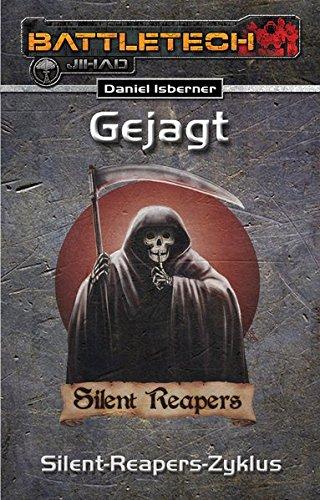 9783957520524: Gejagt - Der Silent-Reapers-Zyklus: BattleTech-Roman #27