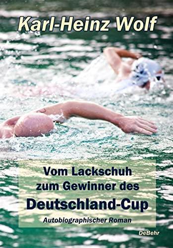 9783957530837: Vom Lackschuh zum Gewinner des Deutschland-Cup: Autobiografischer Roman