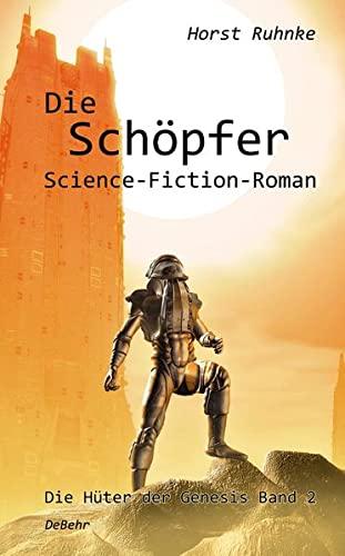 9783957532084: Die Schöpfer - Die Hüter der Genesis Band 2 - Science-Fiction-Roman