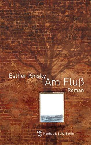 Am Fluß ; Deutsch: Esther Kinsky