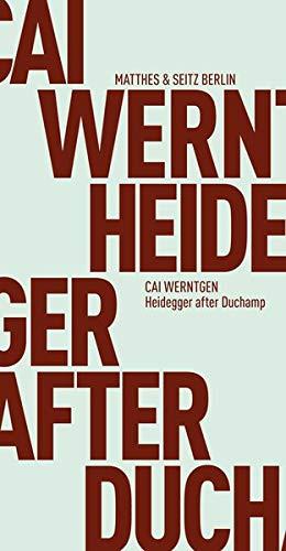 9783957570987: Heidegger after Duchamp (Fröhliche Wissenschaft)