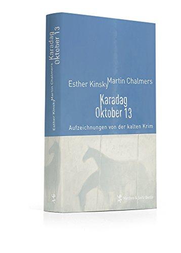 Karadag Oktober 13: Aufzeichnungen von der kalten: Kinsky, Esther, Chalmers,
