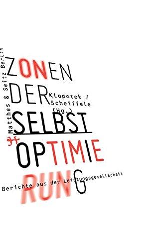 9783957571540: Zonen der Selbstoptimierung: Berichte aus der Leistungsgesellschaft