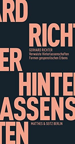 Verwaiste Hinterlassenschaften : Formen gespenstischen Erbens: Gerhard Richter