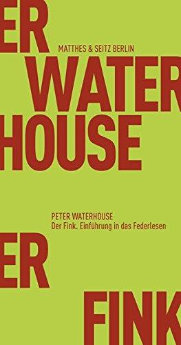Der Fink: Einführung in das Federlesen: Waterhouse, Peter
