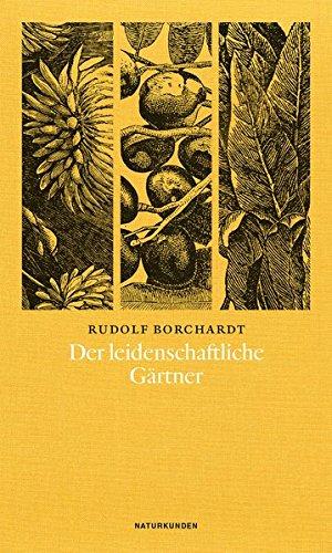 Der leidenschaftliche Gärtner: Borchardt, Rudolf, Judith