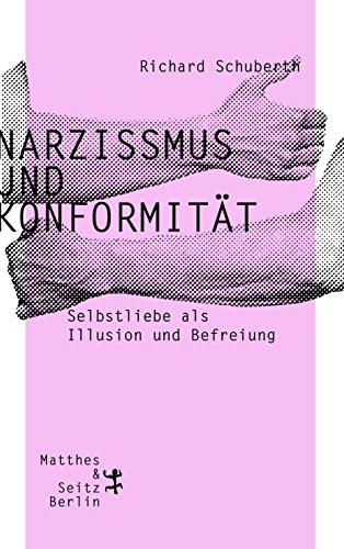 Narzissmus und Konformität - Schuberth, Richard