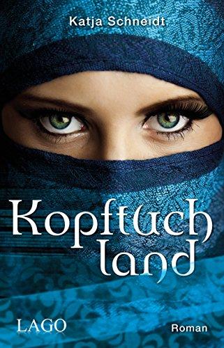 Kopftuchland: Schneidt, Katja