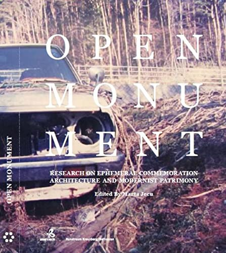 9783957630001: Open Monument - Research on Ephemeral Commemoration Architecture and Modernist Patrimony