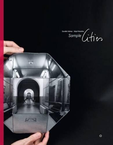 Gusztav Hamos, Katja Pratschke - Sample Cities: Katja Pratschke Gusztav Hamos