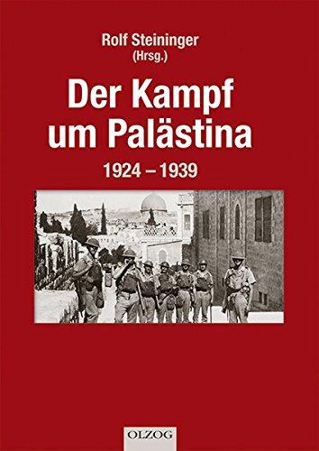 Der Kampf um Palästina: Rolf Steininger