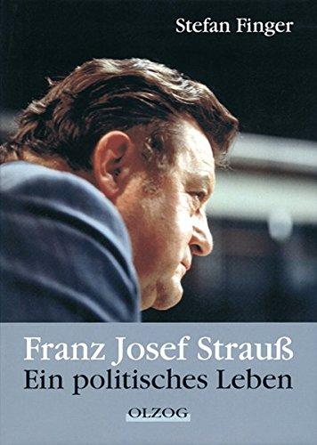 9783957680112: Franz Josef Strauß: Ein politisches Leben