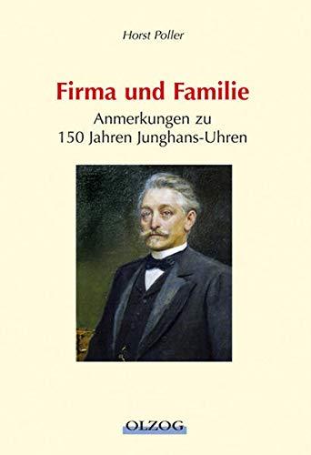 9783957681096: Firma und Familie: Anmerkungen zu 150 Jahren Junghans-Uhren