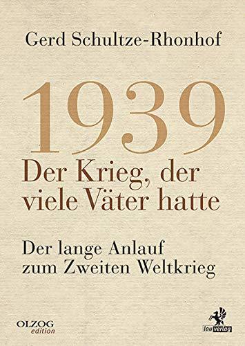 9783957681706: 1939 - Der Krieg, der viele Väter hatte: Der lange Anlauf zum Zweiten Weltkrieg