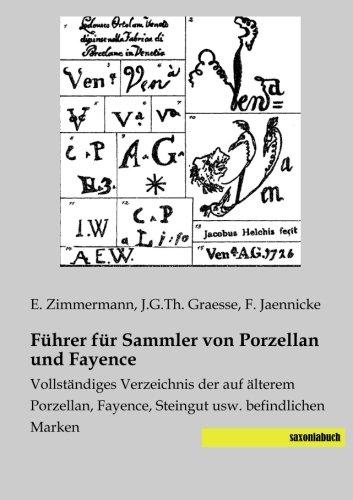 9783957700209: Fuehrer fuer Sammler von Porzellan und Fayence: Vollstaendiges Verzeichnis der auf aelterem Porzellan, Fayence, Steingut usw. befindlichen Marken