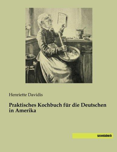 9783957700452: Praktisches Kochbuch für die Deutschen in Amerika