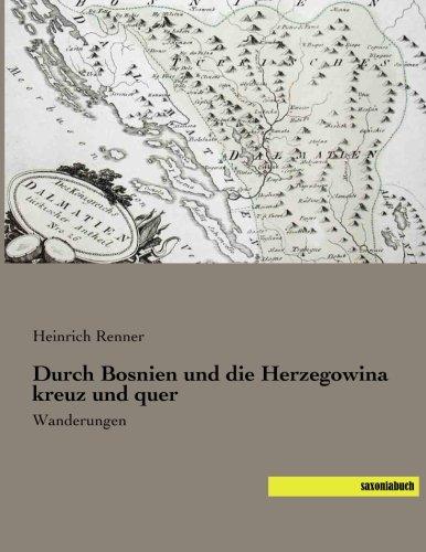 9783957701060: Durch Bosnien und die Herzegowina kreuz und quer: Wanderungen (German Edition)