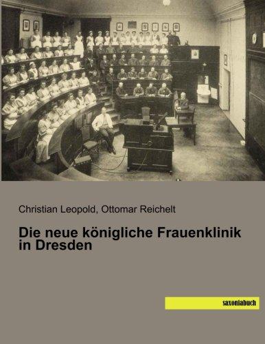 9783957701268: Die neue koenigliche Frauenklinik in Dresden (German Edition)