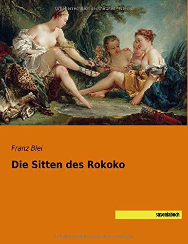 Die Sitten des Rokoko: Franz Blei